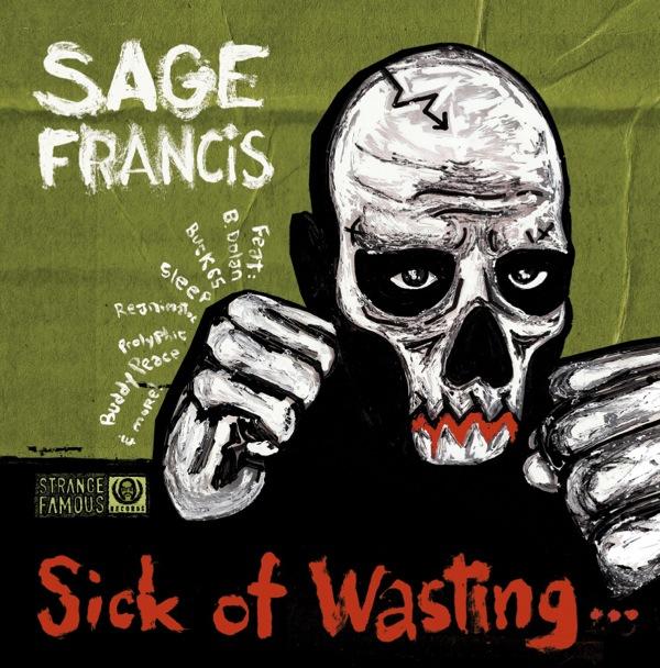 sagefrancis_sickofwasting_lrg