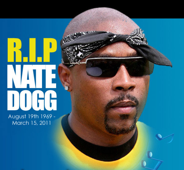 As most fans of hip hop know, we lost the greatest hip hop crooner of all time this week to heart failure. Nate Dogg's gangsta lean vocals defined the 90s, ...