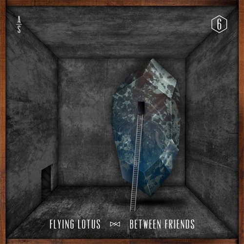 Flying Lotus Between Friends - Flying Lotus Adult Swim Singles - Adult Swim Singles Earl Sweatshirt - Earl Sweatshirt FlyLo