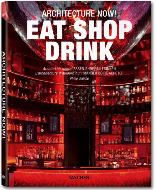 Architecture Now! Eat Shop Drink - Architecture Now! Eat Shop Drink Series - Architecture Book from TASCHEN - TASCHEN Architecture Now! Eat Shop Drink