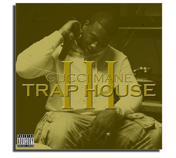 Trap house 3 by gucci mane on spotify.